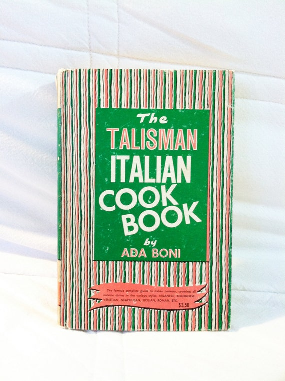 Vintage 1973 'The Talisman Italian Cookbook' by Ada Boni