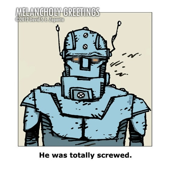 Melancholy Greetings - Robot funny greeting card (blank inside)