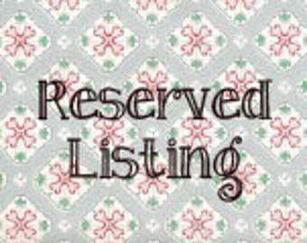 This listing reserved for Nancy Jo