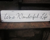 It's a wonderful life - Wooden sign, Home Decor, Distressed and Rustic