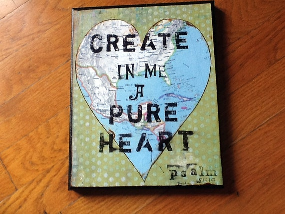 Create in me a Pure Heart, 8x10 painted canvas, scrapbook paper collage, religious inspirational art