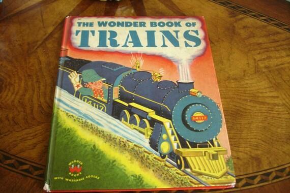 The Wonder of Trains by Wonder Books circa 1952