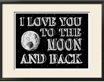 I Love You To The Moon And Back - Black Background 8X10