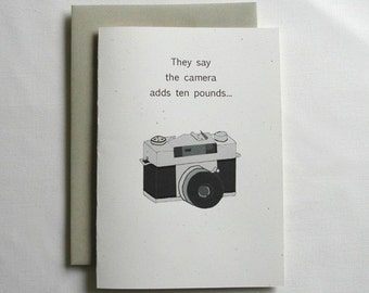 Birthday Card Funny 2nd They say the camera adds ten pounds 2