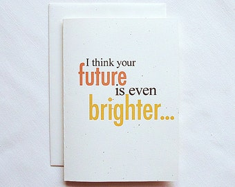 Birthday Card Funny I think your future is even brighter.