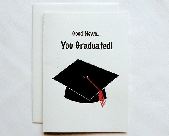 Graduation Card Funny Good News...You Graduated