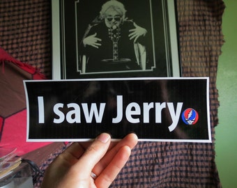 I Saw Jerry Grateful Dead High Quality Vinyl Bumper Sticker