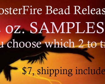FosterFire Bead Release 2 oz. SAMPLES, you choose which 2 formulas to try