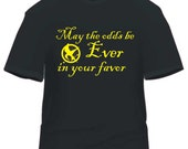 Hunger Games Inspired - May the Odds be ever in your favor - Tshirt