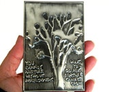 Plaque Tree Text Cannot Nurture Pewter Embossed