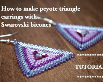 TUTORIAL - peyote triangle earrings with Swarovski bicone in the middle