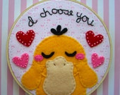 Psyduck-- I Choose You -- Valentine Embroidery Hoop 6 inches