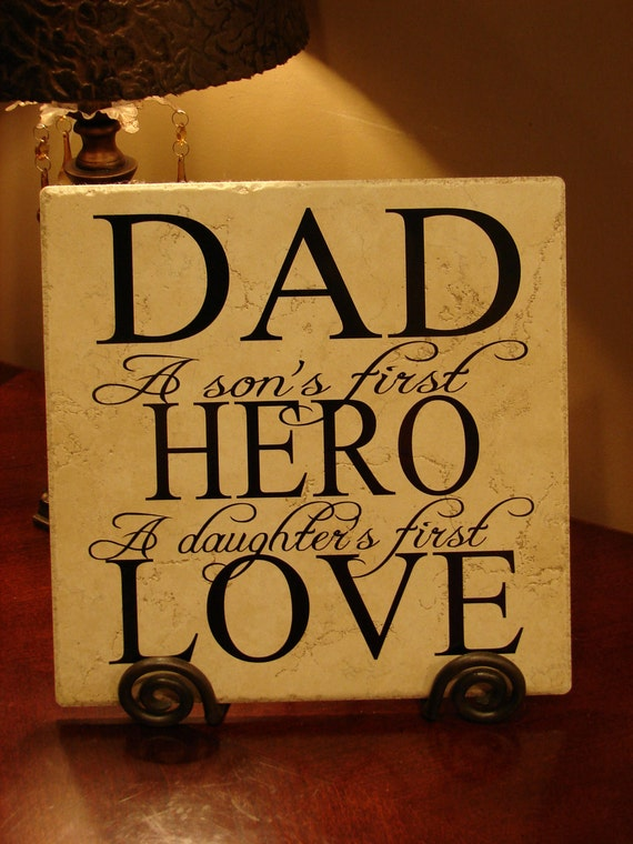 DAD, A Son's First Hero, A Daughter's First Love Vinyl Art Decorative Tile