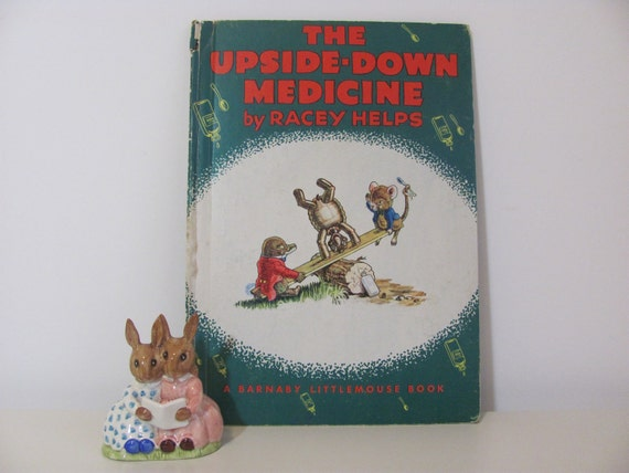 The Upside -Down Medicine: A Barnaby Littlemouse Book by Racey Helps 1946 Vintage Children's Book