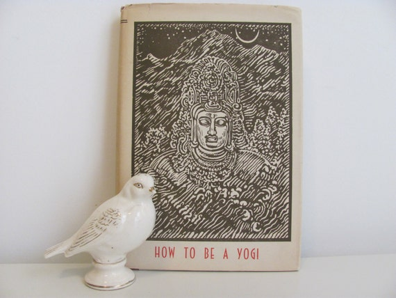 Beautiful 1962 Edition Of How To Be A Yogi by Yogi-Abhedananda