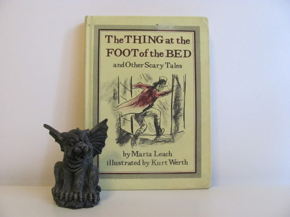 Vintage 1982 Book The Thing at the Foot of the Bed and Other Scary Tales By Maria Leach Illustrated By Kurt Werth