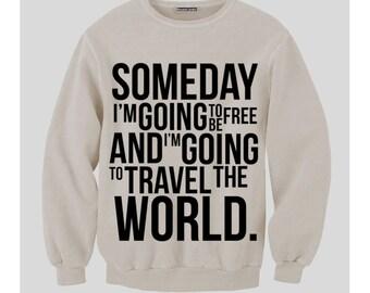 Someday I Am Going To Change The World Sweatshirt