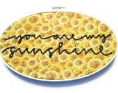 Sunflowers Embroidery Hoop - Yellow & Orange Summer Floral Home Decor Vintage Fabric / You Are My Sunshine Quote (with emdashpaperco)