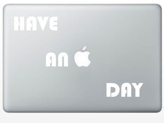 Have An Apple Day vinyl mac laptop decal tablet decal sticker (ID: 181011)