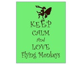 Keep Calm and Love Flying Monkeys Print Keep Calm and Carry On Poster Winged Monkey Fairy Art Print Fun Fantasy Animal Wings Flying Humor