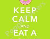Keep Calm and Eat a Donut Poster 8x10 print (featured in citrus)-choose your color
