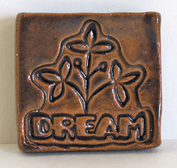 DREAM Magnet - Ceramic - Art Glaze - Inspirational Art Piece