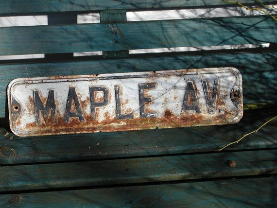 Vintage Street Sign - Great Gift for the Potting Shed or Gardener  - Maple Ave. St. Shabby Rusty