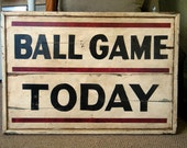 Ball Game Today Replica Sign