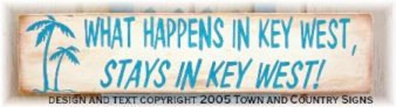 """tropical sign, Key West sign,  """"What Happens in Key West.."""""""