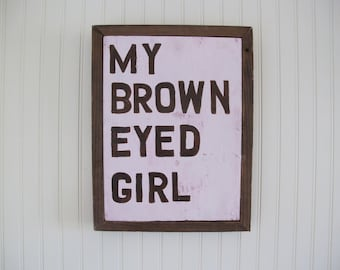 My Brown Eyed Girl.