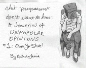 """Shit """"Progressives"""" Don't Want to Hear: A Journal of Unpopular Opinons  Issue 1 - Own Yr Shit"""