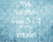 Home Decoration Pick Any Photograph size 5x7 14.00 only