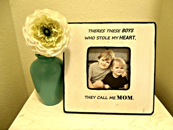 "Quote ""There's these boys that stole my heart, they call me Mom"" Picture Frame"