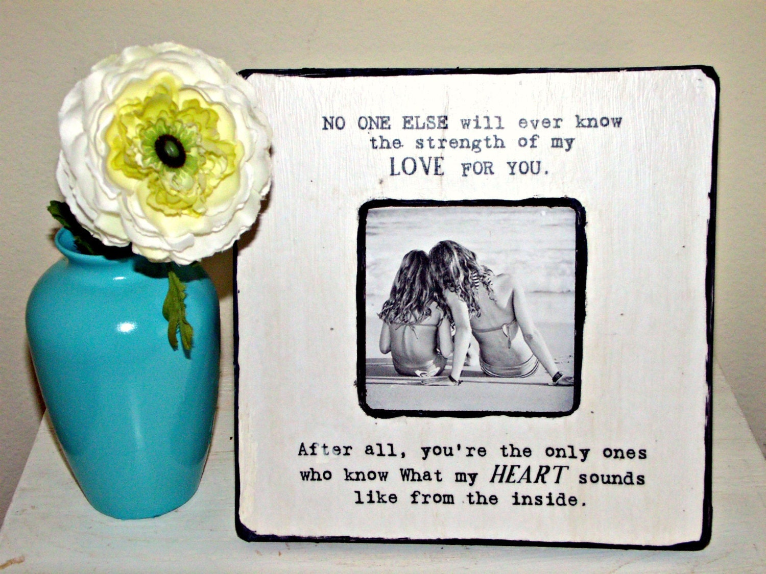 Love Quote Picture Frames Quote No One Else Will Ever Know The Strength Of My Love