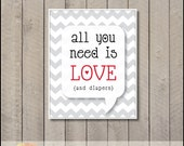 All You Need is Love & Diapers  - Nursery Wall Art - boy or girl gender neutral - word bubble grey chevron stripe red hearts- 8x10 babies