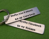 Sherlock Holmes Inspired - Watson To My Sherlock and Sherlock to my Watson - A Set of 2 Hand Stamped Keychains in Aluminum or Copper