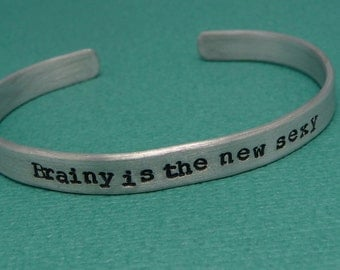 Sherlock Inspired - Brainy Is The New Sexy - A Hand Stamped Bracelet in Aluminum or Sterling Silver