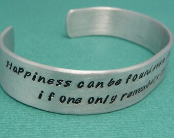 Happiness Can Be Found In The Darkest of Times... - A Hand Stamped Aluminum Bracelet READY TO SHIP