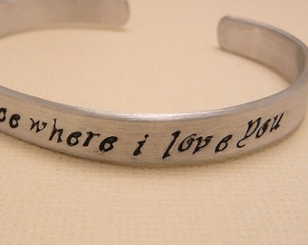 Here Is The Place Where I Love You - A Hand Stamped Aluminum Bracelet