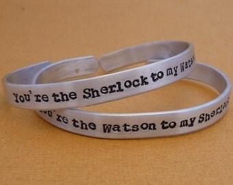Sherlock Inspired - Watson To My Sherlock & Sherlock to my Watson - A Pair of Hand Stamped Bracelets in Aluminum - READY TO SHIP