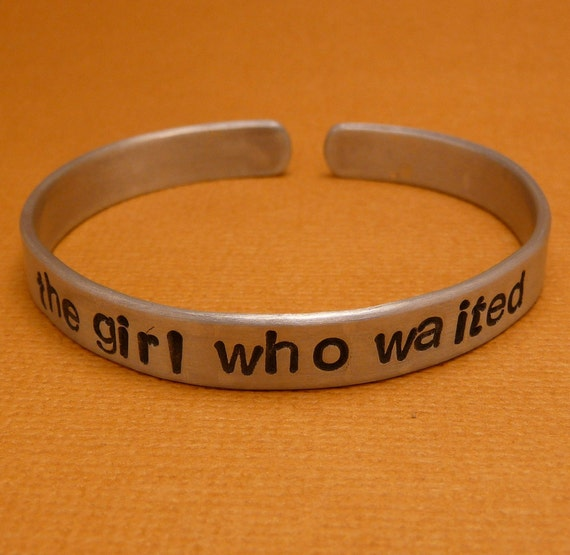 The Girl Who Waited - A Hand Stamped Bracelet in Aluminum or Sterling SIlver