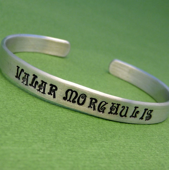 Valar Morghulis - A Hand Stamped Aluminum Bracelet