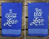 I Cook Because I Love...