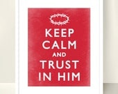 Red Keep Calm & Trust in Him Christian Typography Print - 8x10 inch Scripture Bible Red Teal Yellow Black