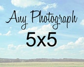 Any one 5x5 photograph print