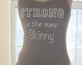 Strong is the New Skinny Sweat Wicking Tank Top  - Large