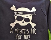 A Pirates Life for Me CUSTOM Long Sleeved Toddler Tshirt