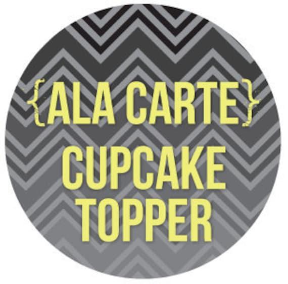 coordinating ala carte CUPCAKE TOPPER personalized printable DIY