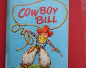 Cowboy Bill - A Tiny Tales Children's Book c.1950 With Illustrations by Eleanor Dart