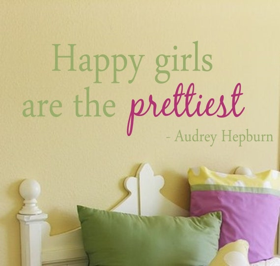 Items Similar To Happy Girls Are The Prettiest Quote Vinyl Wall Decal Children Teen Vinyl Wall